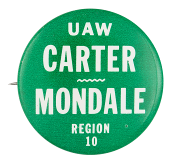 UAW Carter Mondale Region 10 Political Button Museum