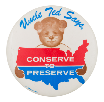 Uncle Ted Says Political Button Museum