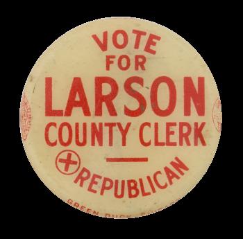 Vote for Larson Political Button Museum