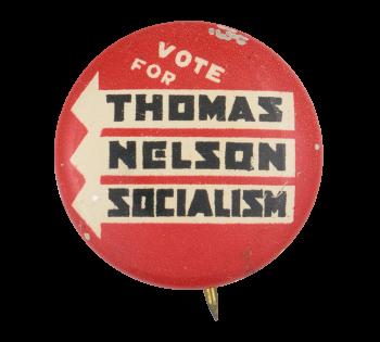 Vote for Thomas Nelson Socialism Political Button Museum