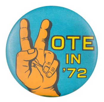 Vote in '72 Political Button Museum