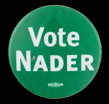 Vote Nader Political Button Museum