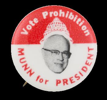 Vote Prohibition Munn Political Button Museum