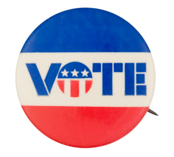 Vote Red White and Blue Cause Button Museum