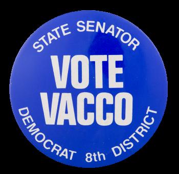 Vote Vacco Political Button Museum
