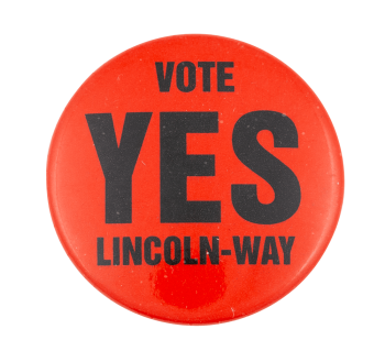 Vote Yes Lincoln-Way Political Button Museum
