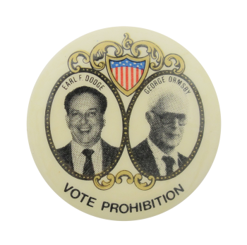 Vote Prohibition Political Button Museum