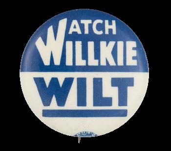 Watch Willkie Wilt Political Button Museum