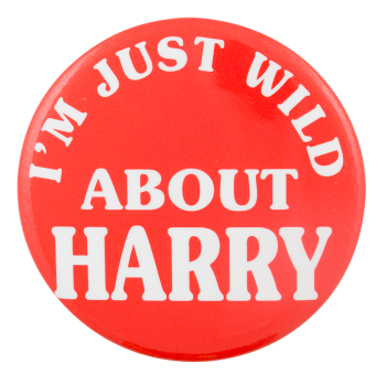 Wild About Harry Political Button Museum