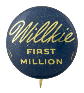 Willkie First Million Political Button Museum