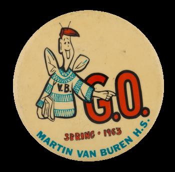 Martin Van Buren G.O. Spring 63 Schools Button Museum