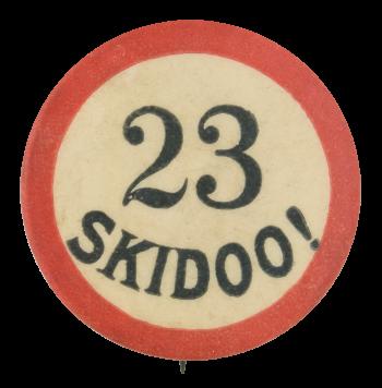 Twenty Three Skidoo Ice Breakers Button Museum