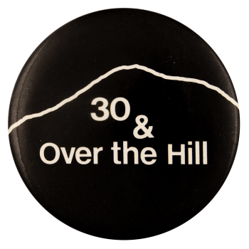 30 and Over The Hill Ice Breakers Busy Beaver Button Museum