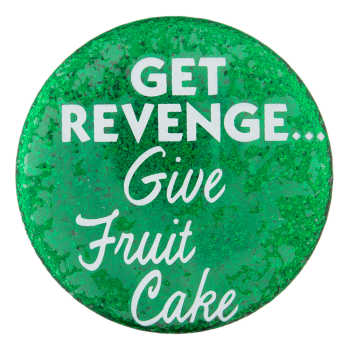 Give Fruit Cake Ice Breakers Button Museum