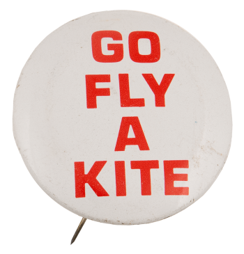 Go Fly A Kite Social Lubricator Busy Beaver Button Museum