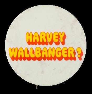 Harvey Wallbanger Ice Breakers Button Museum
