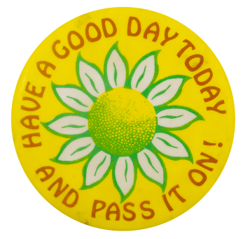 Have a Good Day Daisy Social Lubricator Busy Beaver Button Museum