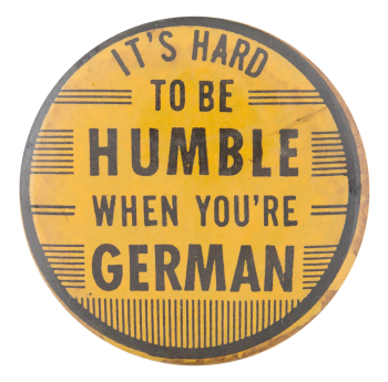Humble When You're German Ice Breakers Button Museum