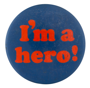 I'm a Hero Ice Breakers Button Museum