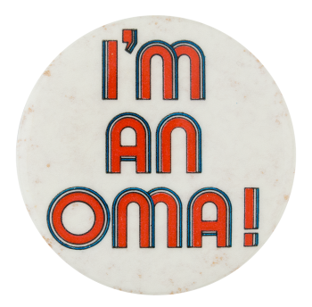 I'm an Oma Social Lubricators Button Museum