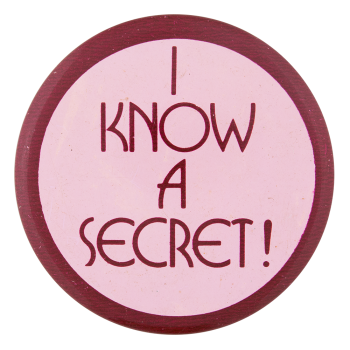 I Know a Secret Ice Breakers Button Museum