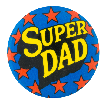 Super Dad Social Lubricators Button Museum