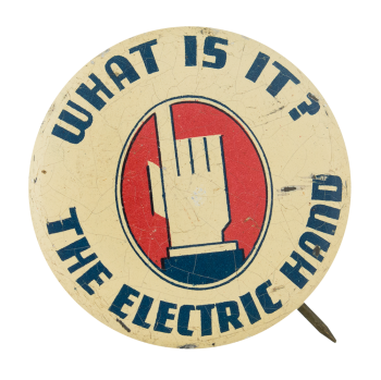 The Electric Hand Social Lubricators Button Museum