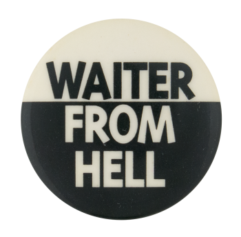 Waiter From Hell Ice Breakers Button Museum