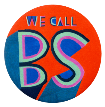 We Call BS Ice Breakers Busy Beaver Button Museum