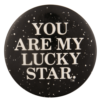 You Are My Lucky Star Ice Breakers Busy Beaver Button Museum