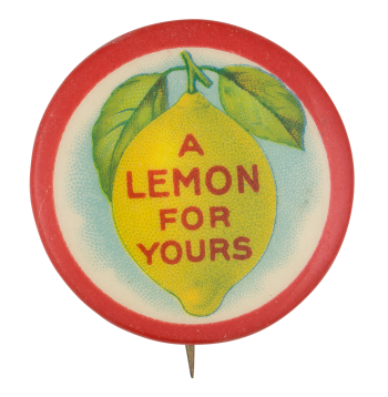 A Lemon For Yours Ice Breakers Button Museum