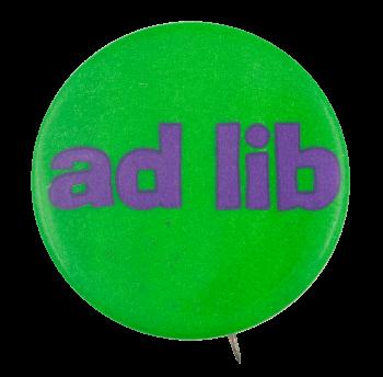 Ad Lib Social Lubricator Button Museum