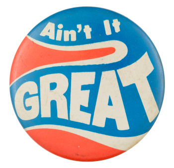 Ain't It Great Social Lubricators Button Museum