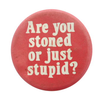 Are You Stoned Ice Breakers Button Museum