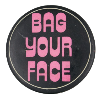 Bag Your Face Ice Breakers Button Museum