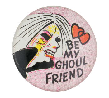 Be My Ghoul Friend Ice Breakers Button Museum