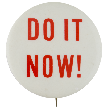 Do It Now Ice Breakers Button Museum