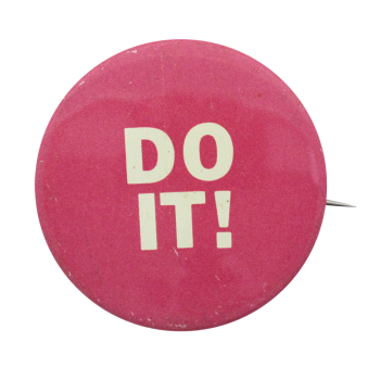 Do it Pink Social Lubricators Button Museum
