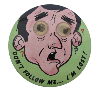 Don't Follow Me I'm Lost Ice Breakers Button Museum