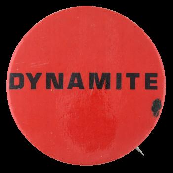 Dynamite Social Lubricators Button Museum