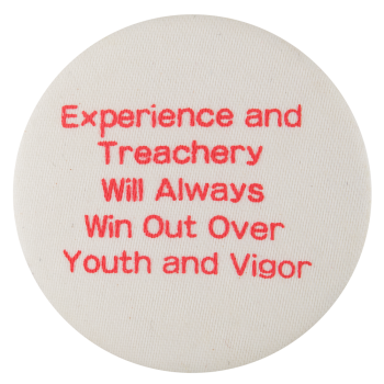Experience and Treachery Ice Breakers Button Museum