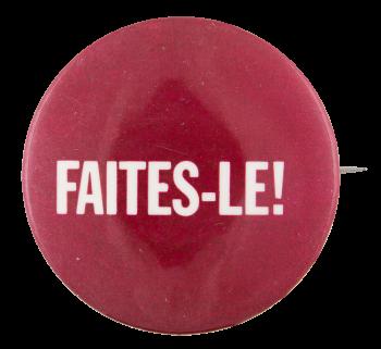 Faites-Le Social Lubricators Button Museum