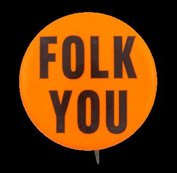 Folk You Social Lubricators Button Museum
