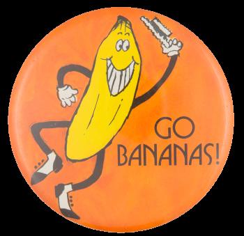Go Bananas Social Lubricator Button Museum