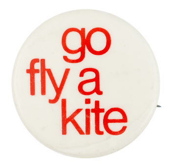 Go Fly a Kite Advertising Button Museum