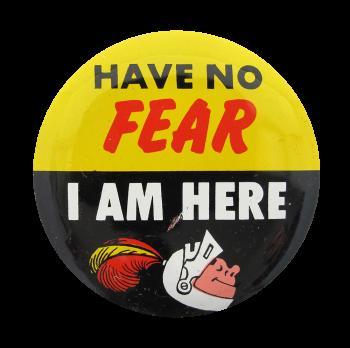 Have No Fear Social Lubricators Button Museum