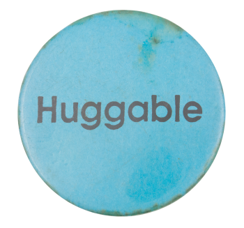 Huggable Social Lubricators Button Museum