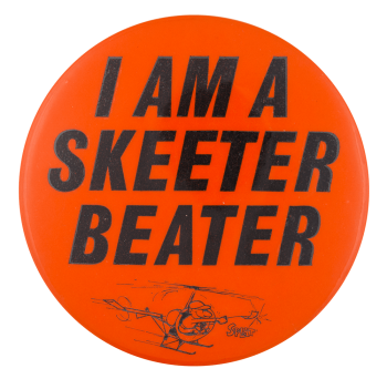 I Am A Skeeter Beater Social Lubricator  Button Museum