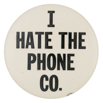 I Hate The Phone Co. Ice Breakers Button Museum