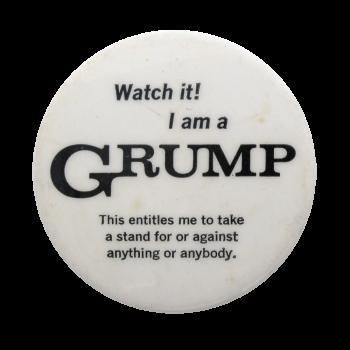 I am A Grump Social Lubricators Button Museum